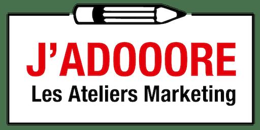 4ème Atelier J'ADOOORE  - le Marketing Digital, une réalité quotidienne
