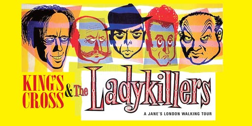 Kings Cross and The Ladykillers
