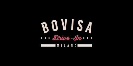 Inaugurazione Bovisa Drive-In / Dj Set, Street Food & Cinema