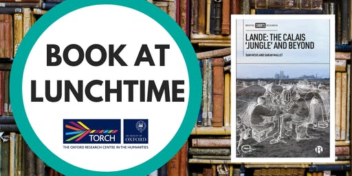 Book at Lunchtime: Lande: The Calais 'Jungle' and Beyond