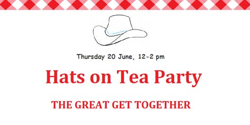 Hats on Tea Party - The Great Get Together