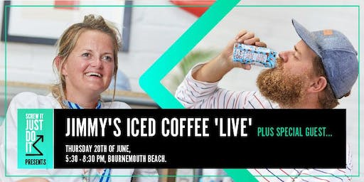 Screw it, Just Do it presents Jimmy's Iced Coffee 'live' plus Special Guests