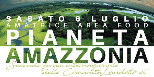 Pianeta Amazzonia - II Forum Internazionale delle Comunità laudato si'