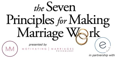 Seven Principles for Making Marriage Work (Developed by Gottman Institute) tickets