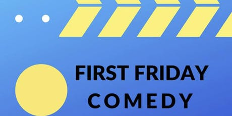First Friday Comedy tickets