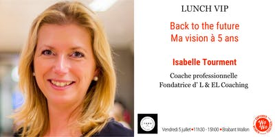 Lunch VIP - Back to the future, ma vision sur 5 ans - Brabant Wallon