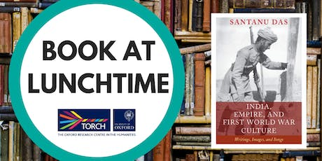 Book at Lunchtime: India, Empire and First World War Culture tickets