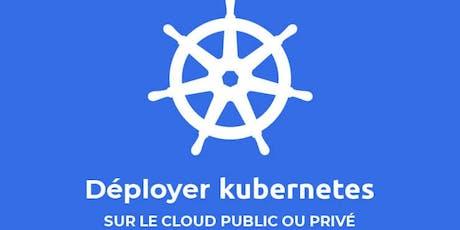 Petit-déjeuner : comment déployer Kubernetes sur du Cloud public ou privé? billets