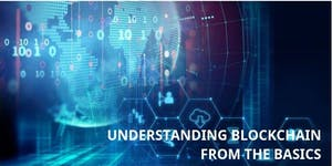 Understanding Blockchain from the Basics hosted by Arch...