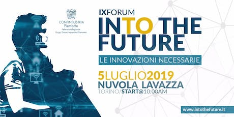 InTO the Future - IX Forum - Le innovazioni necessarie tickets