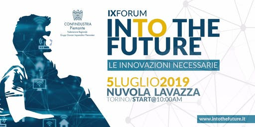InTO the Future - IX Forum - Le innovazioni necessarie