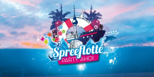 Spreeflotte - Party Ahoi! Am 17.08.2019