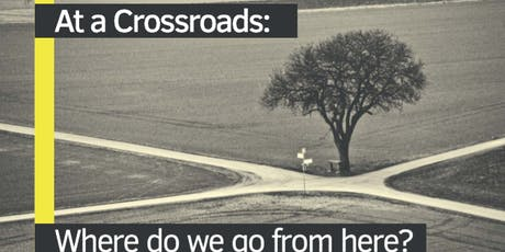 At a crossroads: Where do we go from here? tickets