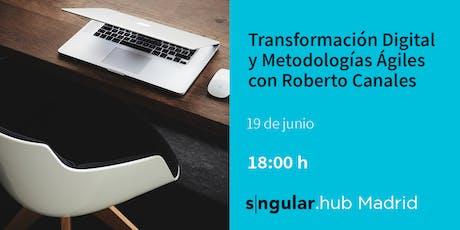 Transformación Digital y Metodologías Ágiles con Roberto Canales entradas