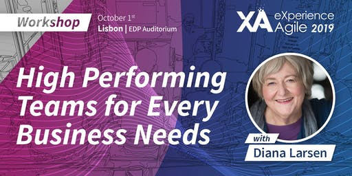 XA Workshop: High Performing Teams for Every Business Needs - Diana Larsen
