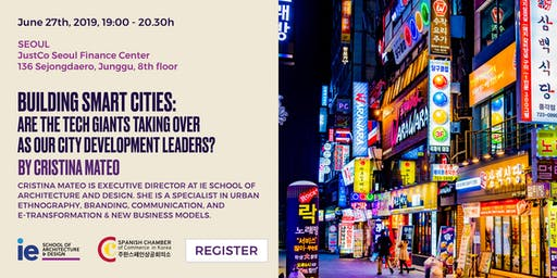 Master Class:    Building Smart Cities: Are the tech giants taking over as our city development leaders?   - Seoul