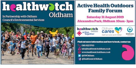 Healthwatch Oldham Active Health Outdoors Family Forum 2019 tickets