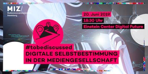#tobediscussed – Digitale Selbstbestimmung in der Mediengesellschaft
