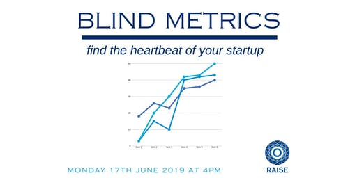 Blind Metrics - Find The Heartbeat of your Startup