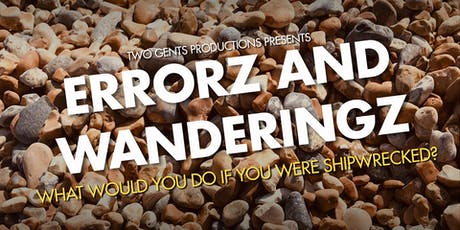 Errorz and Wanderingz by Two Gents Productions tickets