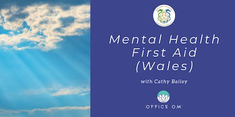 Mental Health First Aid (Wales), with Cathy Bailey from Office Om tickets