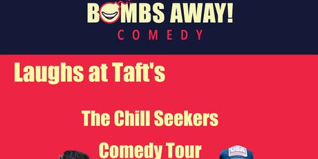 Laughs at Taft's w/ the Chill Seekers Comedy Tour tickets