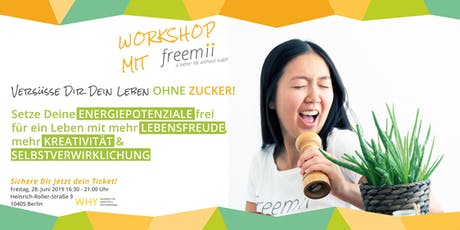 Versüße Dir Dein Leben ohne Zucker! Workshop mit freemii: Setze Deine... Tickets