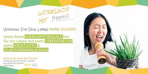 Versüße Dir Dein Leben ohne Zucker! Workshop mit freemii: Setze Deine...