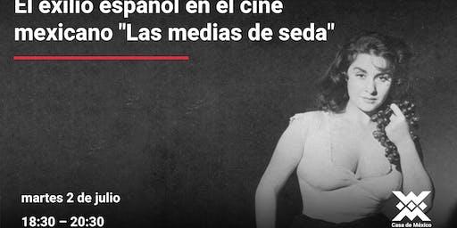 """El exilio español en el cine mexicano """"Medias de seda"""""""