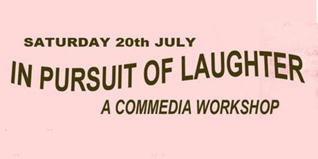 IN PURSUIT  OF LAUGHTER: A COMMEDIA WORKSHOP  tickets