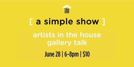 Artists in the House:  A Simple Show tickets