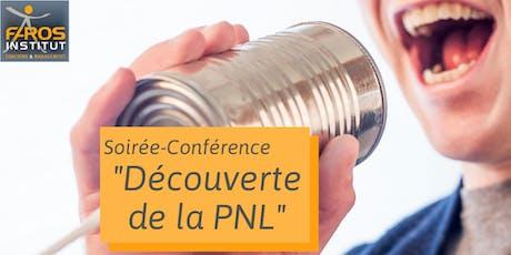 """Soirée-Conférence """"Découverte de la PNL"""" billets"""