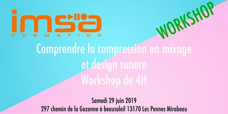 Workshop - Utiliser et comprendre la compression dans l'audio tickets