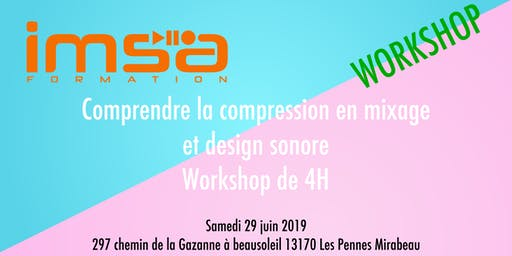 Workshop - Utiliser et comprendre la compression dans l'audio