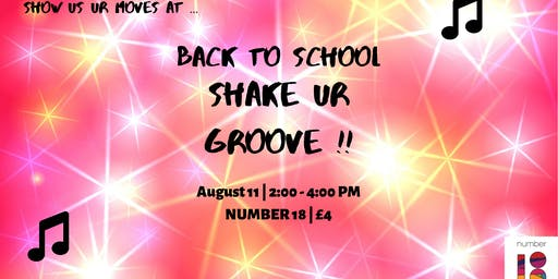 Shake 'UR' Groove! - Back to School Special