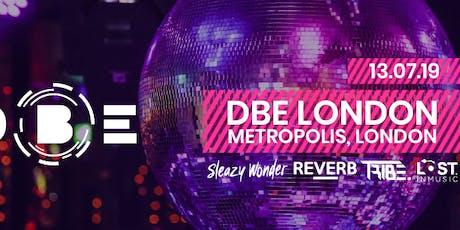 DBE London: Saturday 13th July / Metropolis tickets