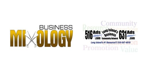 Business Networking Event - Business Mixology and 516 Ads