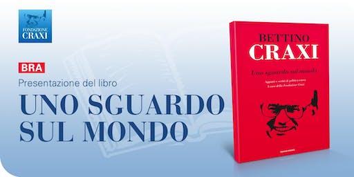 """""""Uno Sguardo sul Mondo"""" di Craxi a BRA"""