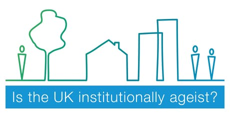 Is the UK institutionally ageist? tickets