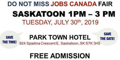 FREE: Saskatoon Job Fair – July 30th, 2019 tickets