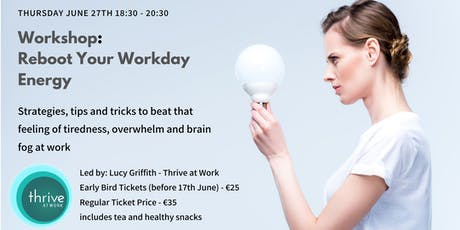 Reboot Your Workday Energy: Workshop tickets