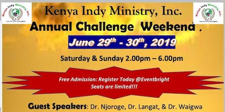 Kenya Indy Ministry, Inc.  Annual Challenge Weekend,  JUN 29  & 30  @ 2-6PM tickets