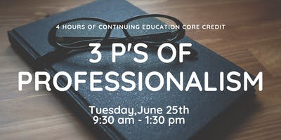 3 Ps of Professionalism - June 25th