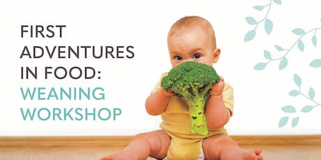 First Adventures in Food: Weaning Workshop - September tickets