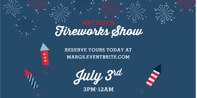 Methuen Fireworks at Margaritas!