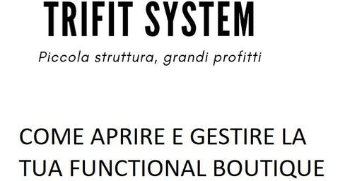 """Come aprire e gestire la tua Functional Boutique"""