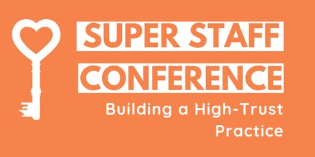 Super Staff Conference: Building a High-Trust Practice  tickets