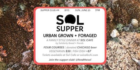 Sol Supper  9: Urban Grown + Foraged tickets