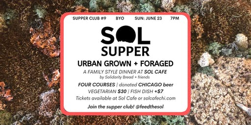 Sol Supper  9: Urban Grown + Foraged