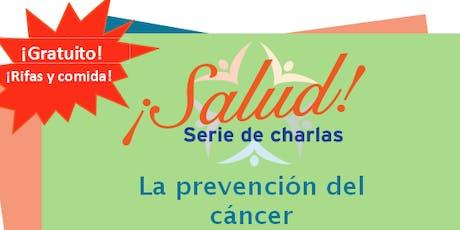 ¡Salud! Serie de Charlas- La Prevención del Cáncer (Ruskin) tickets